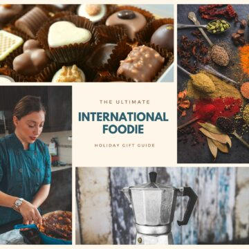 How to Know the World through Food: The  International Foodie Holiday Gift Guide